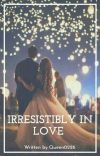 Irresistibly In Love  cover