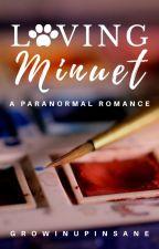 Loving Minuet by growingupinsane