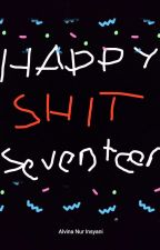 Happy Shit Seventeen by Alvinainsyani