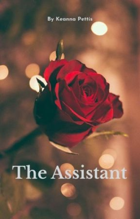 THE ASSISTANT  by KeannaPettis
