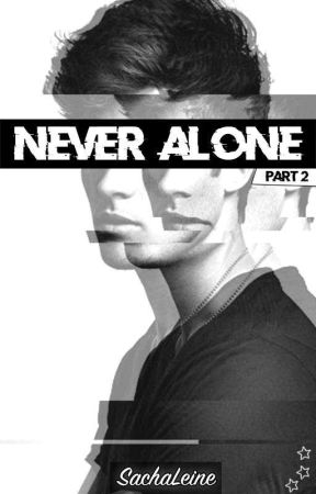 Never Alone - Tome 2 [Terminé - En réécriture] by Charlie_Malone_