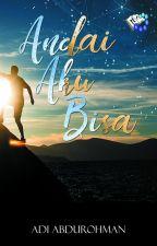 Andai Aku Bisa by Adi Abdurohman by PenerbitHarfeey