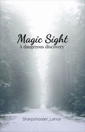 Magic Sight: A Dangerous Discovery by sleepykumamon3