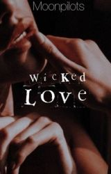Wicked Love by moonpilots