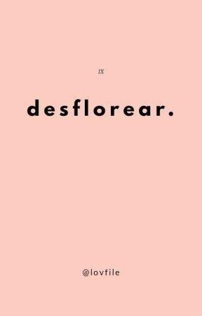 desflorear. by lovfile