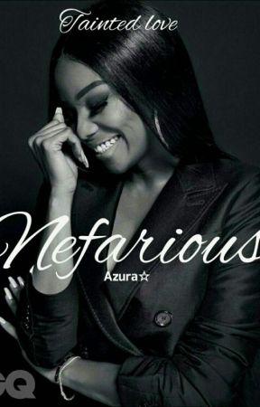 Nefarious (Tainted Love)- Mafia Romance    BWWM by Aquta06