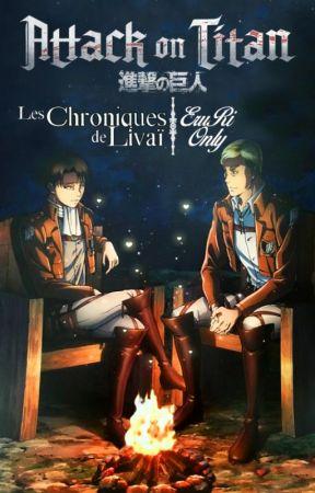 Les Chroniques de Livaï ~ EruRi Only [+13] by GemminyRcitdeScience
