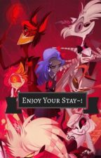 Enjoy Your Stay~! (Hazbin Hotel x Reader Onshots) by EllaAspenFrost