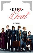 《 Skip a Beat 》 by Cateye992