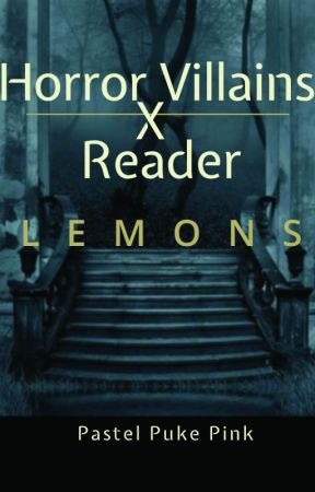 Horror Villains x Reader Smut Compilation by pastelpukepink