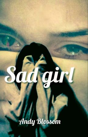 Sad girl!  by Andy-Blossom