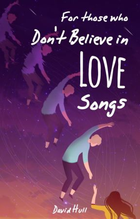For Those Who Don't Believe in Love Songs by david_hull