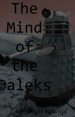 The Mind of The Daleks by AbigailFalanga