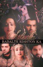 Silsila Badalte Rishton Ka (Completed ✔) by _Ahankara_
