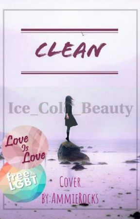 CLEAN || ONGOING by Ice_Cold_Beauty