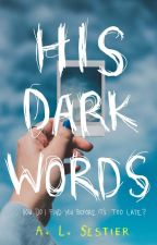 His Dark Words by ALSestier