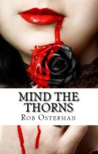 Mind the Thorns by MrOsterman