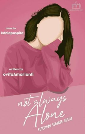 Not Always Alone (Promo Novel NAA!) by OvitaWindasari