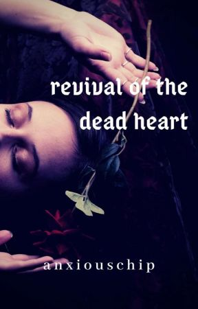 Awakening The Dead Heart (Completed) by anxiouschip