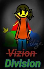 [ON HOLD] Vizion Division by Woodengirlygamergirl
