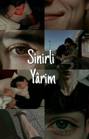 Sinirli Yarim •bxb• by askihane