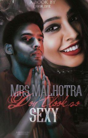 Mrs. Malhotra don't look so sexy ✔️ by rashi_cutie