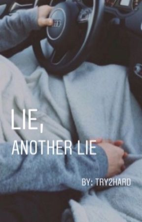 lie, another lie by Try2Hard