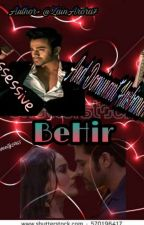 Behir-my possessive and dominating husband (Complete) by pearbhixriansh