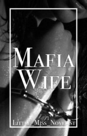 Mafia Wife by Little_Miss_Novelist