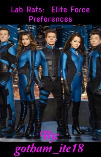 Lab Rats:  Elite Force Preferences and One Shots  cover