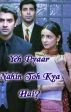 Yeh Pyaar Nahin Toh Kya Hai? by Angel23_Writes