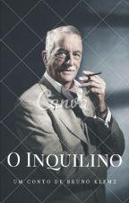 O Inquilino by BrunoKlemz