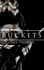 Buckets: A Star Wars Story by Salt-Trooper