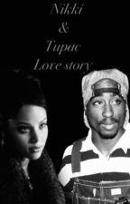Nikki & Tupac Love Story  by 90svibess
