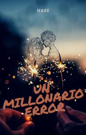 Un Millonario Error by Hase1105