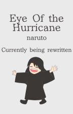 Eye Of The Hurricane || Naruto by NatsumariYoko
