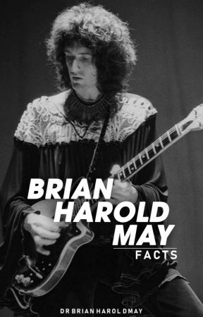 ༻ Brian H. May ━ Facts ༺ by DrBrianHaroldMay