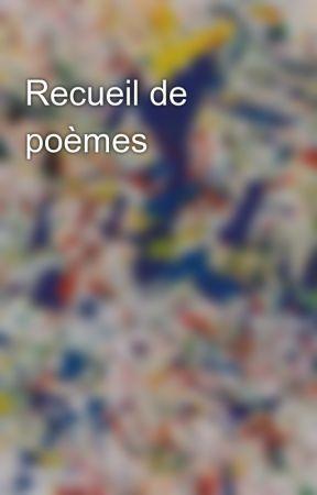 Recueil de poèmes by AlexWolf_author