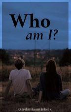 Who am I? von xGedankenwirbelx