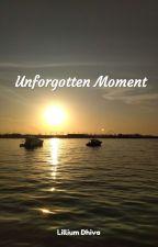 Unforgotten Moment by liliumdhiva