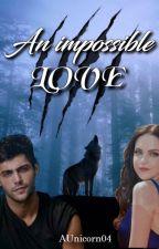 An impossible love di AUnicorn04
