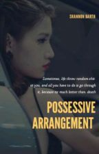 POSSESSIVE ARRANGEMENT by shae_027
