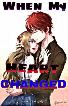 When My Heart Changed by heartstargirl