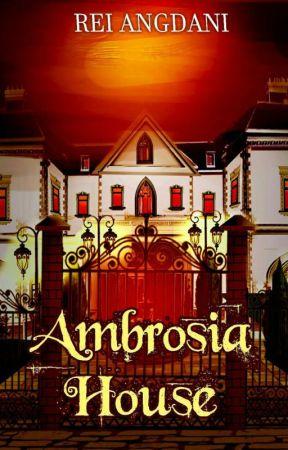 Ambrosia House [END] - TELAH TERBIT by Reonereym
