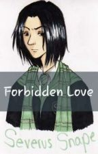 Forbidden Love (Severus Snape X Reader) by Amell345