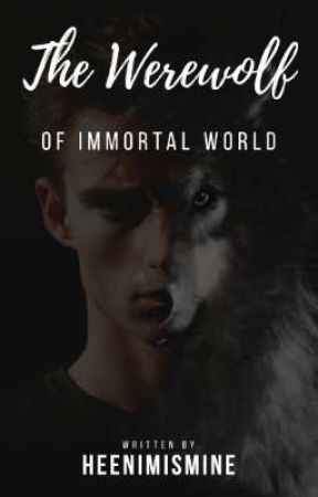 The Werewolf of Immortal World by heenimismine