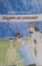 Viagem ao Passado  by Cadimiela