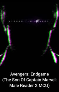 The Endgame (Son Of Captain Marvel Male Reader X MCU) cover