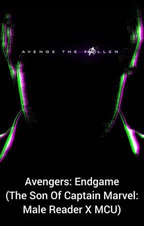 The Endgame (Son Of Captain Marvel Male Reader X MCU) by blazemccombie