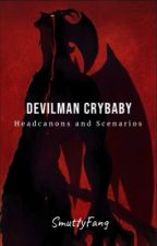 Devilman Crybaby Headcanons and Scenarios by SmuttyFang
